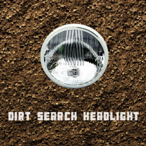 Dirt Search Headlight