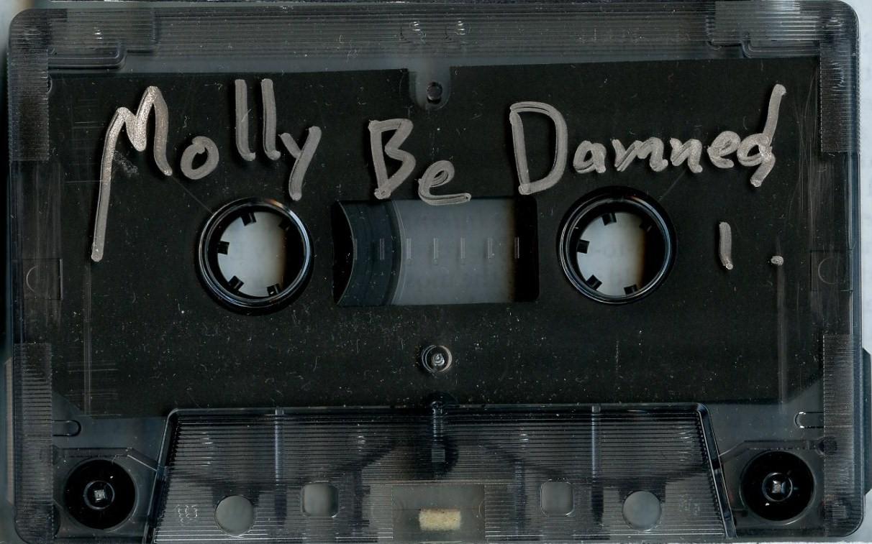 Molly Be Damned cassette